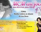 Convite: MCM em Foco - Mulher dobra-te diante do teu Deus