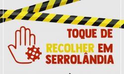 Prefeitura decreta toque de recolher em Serrolândia, para combate à Covid-19