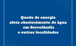 Queda de energia afeta abastecimento de água em Serrolândia e outras localidades