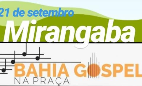 Quinta edição do BAHIA GOSPEL NA PRAÇA será realizada em Mirangaba