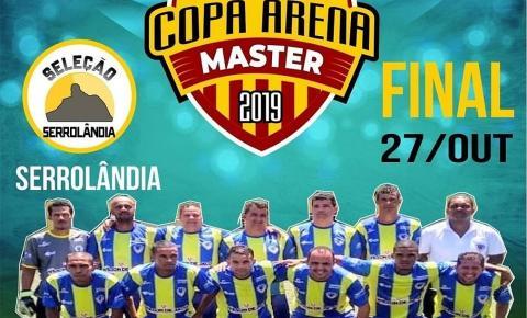 Seleção de Serrolândia Master disputará título da Copa Arena Master 2019 em Capim Grosso