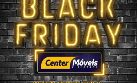 O maior Black Friday é na Center Móveis de Serrolândia