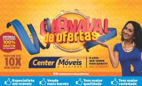 Fevereiro é o mês de festa, é mês de comprar barato no carnaval de ofertas das lojas Center Móveis e Eletros
